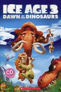 Taylor Nicole: Level 3: Ice Age 3: Dawn of the Dinosaurs+CD (Popcorn ELT Primary Readers)