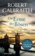 Galbraith Robert: Die Ernte des Bösen