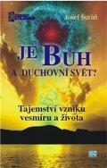 Šuráň Josef: Je Bůh a duchovní svět?