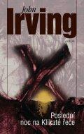 Irving John: Poslední noc na Klikaté řece
