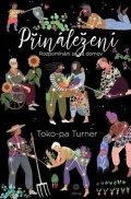 Turner Toko-pa: Přináležení - Rozpomínání se na domov