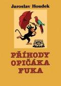 Houdek Jaroslav: Příhody opičáka Fuka
