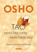 Osho: OSHO-TAO, Cesta bez cesty, cesta beze stop - Rozjímání nad sútrami mistra L