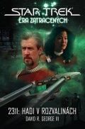 George David R.: Star Trek Éra zatracených - 2311: Hadi v rozvalinách