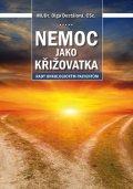 Dostálová Olga: Nemoc jako křižovatka - Rady onkologickým pacientům