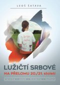 Šatava Leoš: Lužičtí srbové na přelomu 20./21. Století * Etnicita * jazyk * historie * k