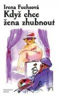 Fuchsová Irena: Když chce žena zhubnout