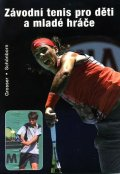 Grosser Manfred, Schönborn Richard,: Závodní tenis pro děti a mladé hráče