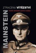 von Manstein Erich: Ztracená vítězství - Paměti německého polního maršála