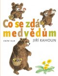 Kahoun Jiří: Co se zdá medvědům