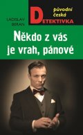 Beran Ladislav: Někdo z vás je vrah, pánové!