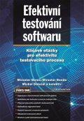 Bureš Miroslav, Renda Miroslav, Svoboda Peter,: Efektivní testování softwaru - Klíčové otázky pro efektivitu testovacího pr