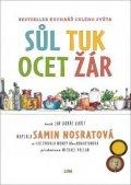 Nosratová Samin: Sůl, tuk, ocet, žár - Jak zvládnout základní prvky dobrého vaření