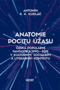 Kudláč Antonín K. K.: Anatomie pocitu úžasu - Česká populární fantastika 1990-2012 v kontextu kul