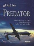 Martin Matt J.: Predator - Pilotem v letecké válce vedené na dálku v Iráku a Afghánistánu