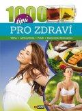 neuveden: 1000 tipů pro zdraví - Výživa * Léčivá příroda * Pohyb * Harmonická životos