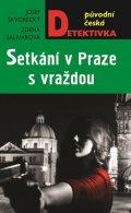 Škvorecký Josef, Salivarová Zdena,: Setkání v Praze, s vraždou