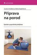 Hudáková Zuzana, Kopáčiková Mária,: Příprava na porod - fyzická a psychická profylaxe