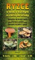 Socha Radomír: Ryzce v lese, v kuchyni a s léčivými účinky