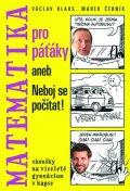 Klaus Václav ml., Černík Marek,: Matematika pro páťáky aneb Neboj se počítat!