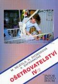 Nejedlá a kolektiv M.: Ošetřovatelství IV/2