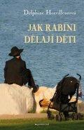 Horvilleurová Delphine: Jak rabíni dělají děti