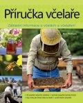 Flottum Kim: Příručka včelaře - Návod na pěstování včel na dvoře, za domem, na střeše či