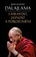 Jeho Svatost dalajlama, Gyatso Tenzin: Laskavost, jasnost a porozumění