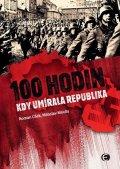 Cílek Roman, Moulis Miloslav,: 100 hodin, kdy umírala republika
