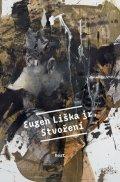 Liška Eugen: Stvoření