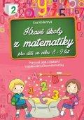 Kollerová Eva: Hravé úkoly z matematiky pro děti ve věku 8-9 let