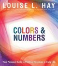 Hay Louise L.: Colours & Numbers: Your Personal Guide to Positive Vibrations in Daily Life