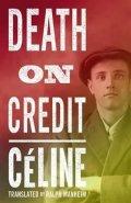Celine Louis-Ferdinand: Death On Credit