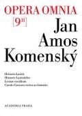 Komenský Jan Ámos: Opera omnia 9/II - Historia Lasitii. Historie Lasitského. Lesnae excidium.