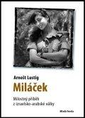 Lustig Arnošt: Miláček - Milostný příběh z izraelsko-arabské války