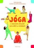 Mahéšvaránanda Paramhans Svámí: Jóga v denním životě pro děti a mládež