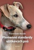 Horák František: Plemenné standardy užitkových psů