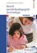 Kroupová Kateřina a kolektiv: Slovník speciálněpedagogické terminologie - Vybrané pojmy