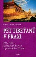 Teschke Gisela-Leonie: Pět Tibeťanů v praxi: Pět cviků - jednoduchá cesta k pramenům života...