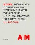 kolektiv autorů: Slovník historiků umění, výtvarných kritiků, teoretiků a publicistů v český