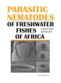 Moravec František: Parasitic nematodes of freshwater fishes of Africa