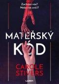 Stiversová Carole: Mateřský kód