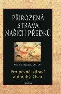 Gedgaudas Nora: Přirozená strava našich předků - Pro pevné zdraví a dlouhý život
