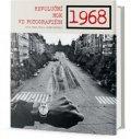 Bata Carlo, Morelli Gianni,: 1968 - Revoluční rok ve fotografiích