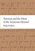 Utidjan Haig: Tntesean and the Music of the Armenian Hymnal