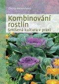 Weinrichová Christina: Kombinování rostlin - Smíšená kultura v praxi