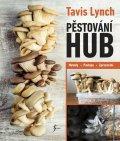 Lynch Tavis: Pěstování hub