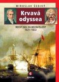 Šedivý Miroslav: Krvavá odyssea - Řecký boj za nezávislost 1821-1832