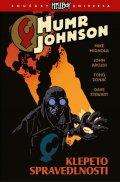 Mignola Mike, Arcudi John: Humr Johnson 2 - Klepeto spravedlnosti