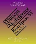 Shakespeare William: Král Jindřich VI. / King Henry VI. (1.-3. díl)